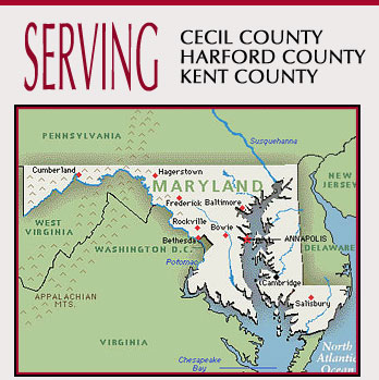 Serving Cecil County, Harford County and Kent County, Maryland